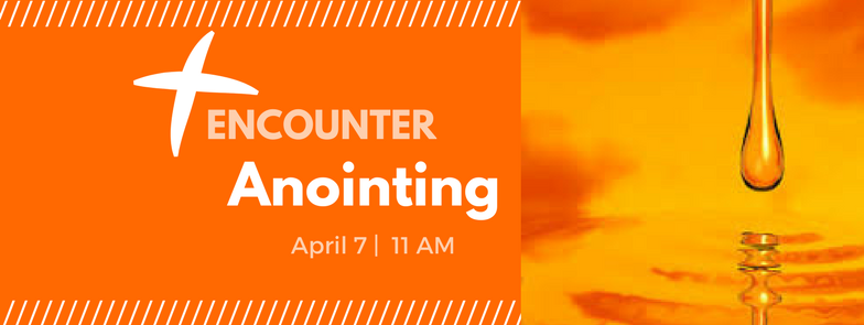 Anointing Encounter