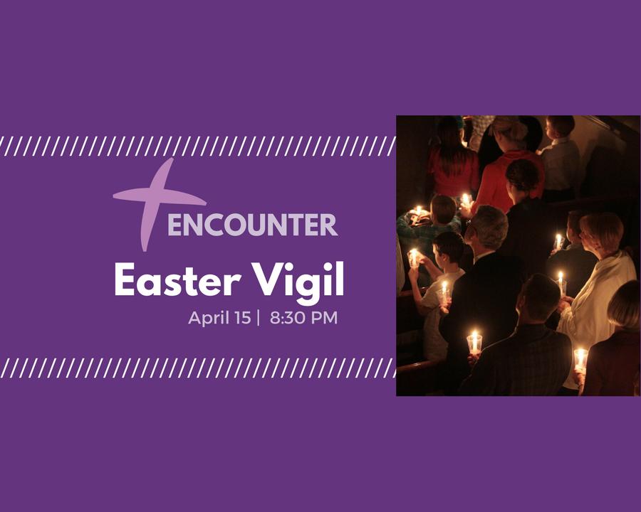 Copy of Easter Vigil Encounter-3
